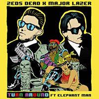 Zeds Dead X Major Lazer - Turn Around Ft. Elephant Man by ZEDSDEAD on SoundCloud
