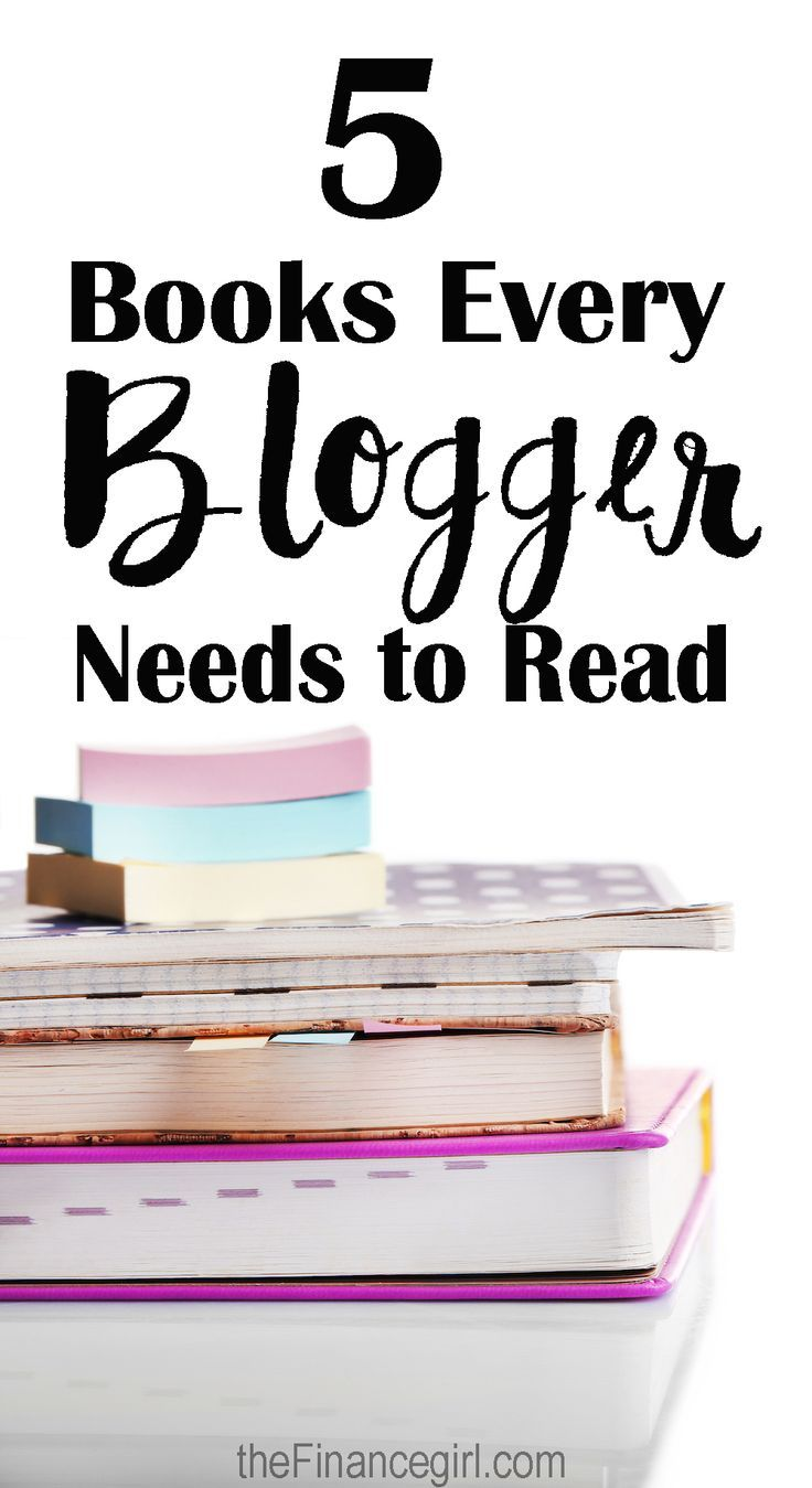 5 books every blogger needs to read. If you are a new blogger or want to learn how to blog (or make money blogging), this post is where to start.   Financegirl