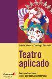 Teatro aplicado : teatro del oprimido, teatro playback, dramaterapia / Tomás Motos, Domingo Ferrandis