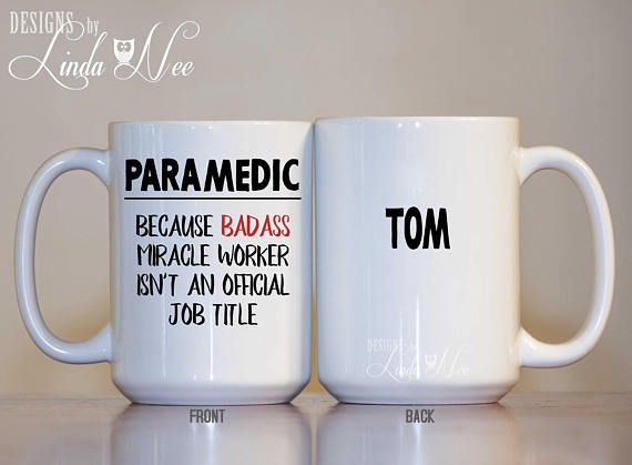 Personalized Paramedic Coffee Mug, Gift for Paramedics, Badass EMT Paramedic Funny Paramedic Gift, Graduation Mug Ambulance Driver MPH294
