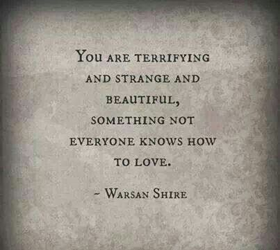 You are terrifying and strange and beautiful ... 16 Random Quotes that are Obviously About Scorpio Women | Scorpio Quotes