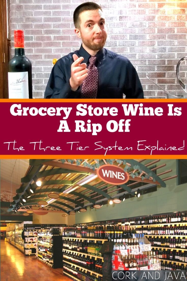 If You Buy Wine At The Grocery Store Or At A Retail Store You Re Getting Ripped Off There S A 3 Tier System In The Alcohol Wine California Wine Club Buy Wine