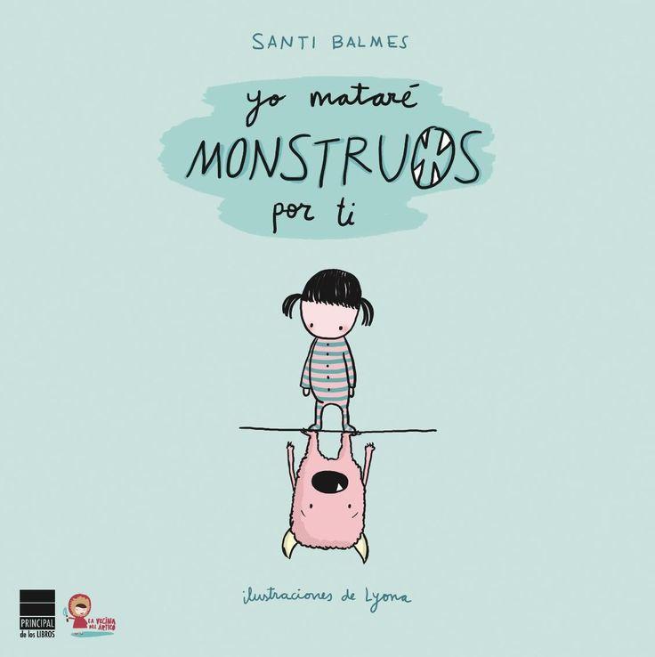 Muchos niños experimentan terrores y miedos durante el sueño. Para luchar contra esto, nacen libros como 'Yo mataré monstruos por tí'.