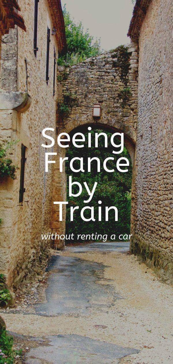 See France By Train Travel Paris Paris Travel France Travel Travel