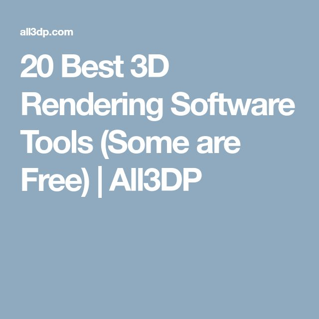 20 Best 3D Rendering Software Tools (Some are Free) | All3DP