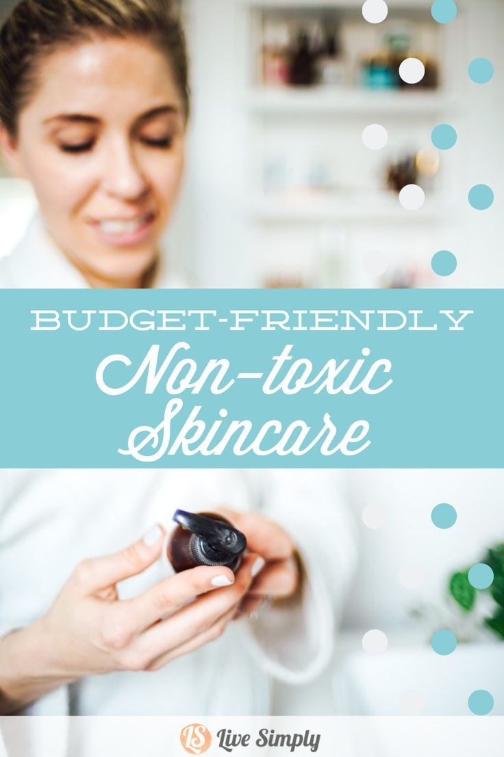 How To Create Your Own Non Toxic Skincare Routine On Any Budget Live Simply Toxic Skincare Natural Skin Care Natural Skin Care Routine