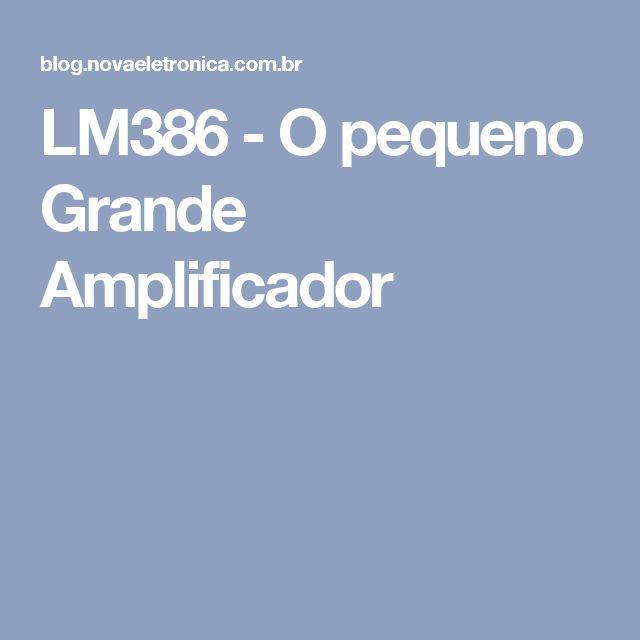 LM386 - O pequeno Grande Amplificador