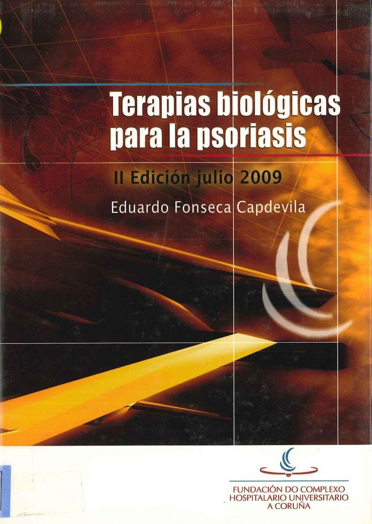 Terapias biológicas para la psoriasis / [editor], Eduardo Fonseca Capdevila Edición 2ª ed A Coruña : Fundación do Complexo Hospitalario Universitario A Coruña, 2009