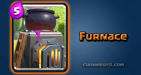 Find all about the Clash Royale Furnace Card. How to get Furnace & attack/counter Furnace effectively.