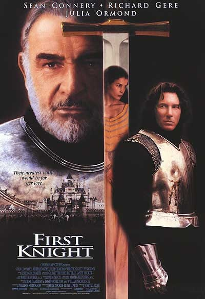 FIRST KNIGHT (1995) - With Richard Gere, Julia Ormond, Sean Connery.  Lancelot falls in love with Guinevere, who is due to be married to King Arthur. Meanwhile, a violent warlord tries to seize power from Arthur and his Knights of the Round Table.