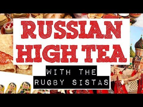Check it out: RUSSIAN HIGH TEA WITH THE RUGBY SISTAS! https://youtube.com/watch?v=7T-MJnvLsYs