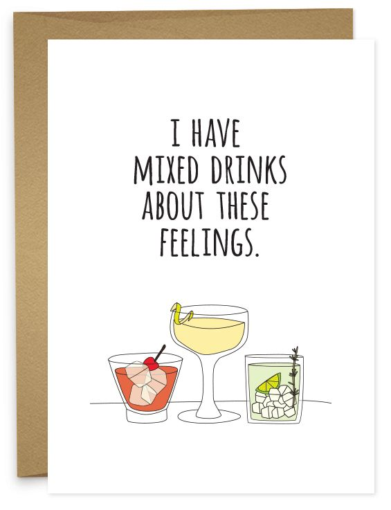 I Have Mixed Drinks About These Feelings | Funny for no reason card from Humdrum Paper
