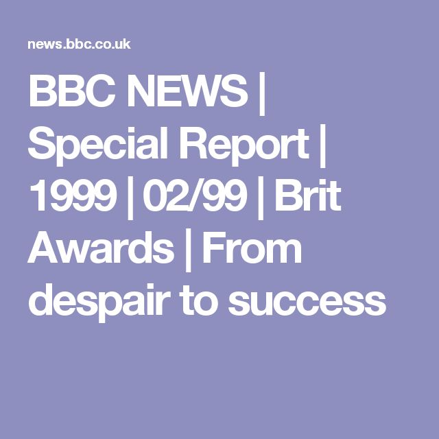 BBC NEWS | Special Report | 1999 | 02/99 | Brit Awards | From despair to success