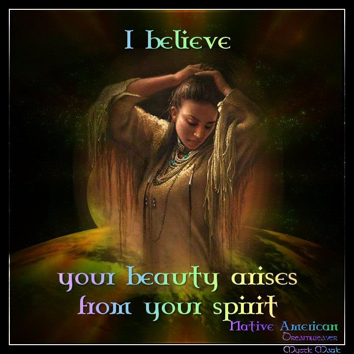 I believe your beauty arises from your spirit