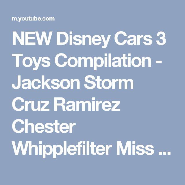 NEW Disney Cars 3 Toys Compilation - Jackson Storm Cruz Ramirez Chester Whipplefilter Miss Fritter - YouTube