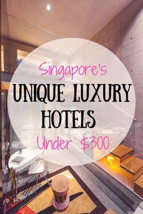 Singapore Unique Luxury Hotels For Under $300!