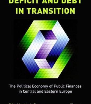 Deficit And Debt Transition – The Political Economy Of Public Finances In Central And Eastern Europe PDF