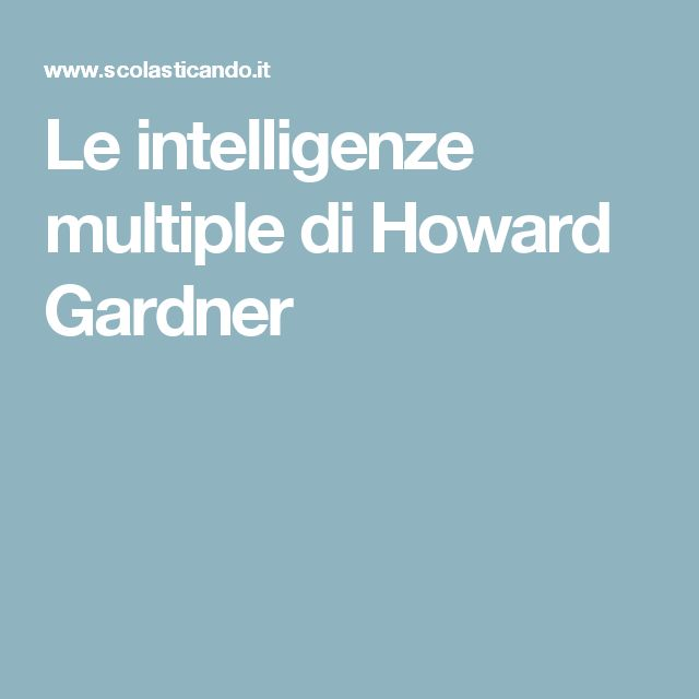 Le intelligenze multiple di Howard Gardner