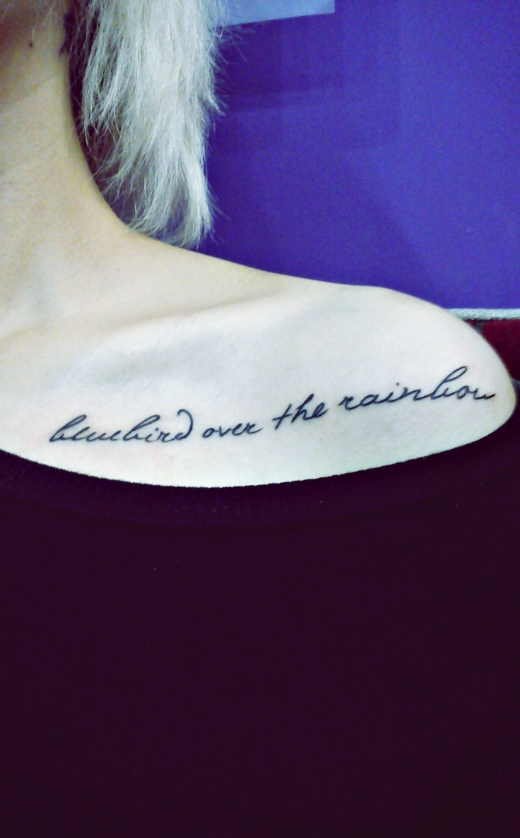 'bluebird over the rainbow': Scripts Fonts, Best Friends, Tattoo'S Fonts, Fonts Styles, Phrases Tattoo'S, Tattoo'S Placement Shoulder, Tattoo'S Quotes, Collarbone Tattoo'S, Quotes Tattoo'S