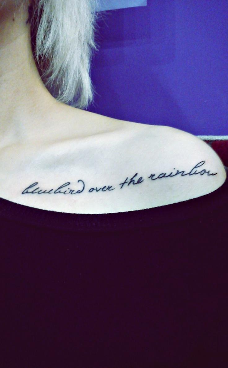'bluebird over the rainbow'Tattoo Placements, Quotes Tattoo, Scripts Fonts, Tattoo Fonts, My Heart, Fonts Style, Tattoo Quotes, Words Tattoo, Collarbone Tattoo