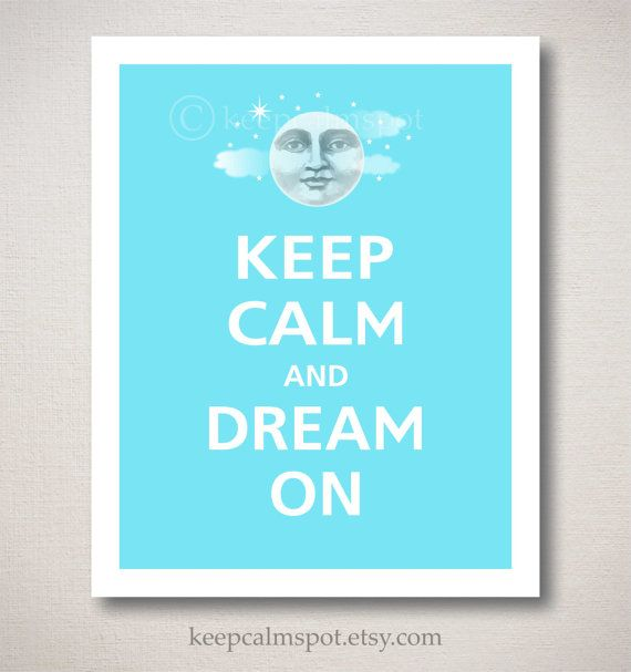 Keep Calm and DREAM ON Art Print 8x10 Featured color: Spa