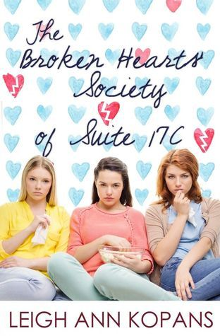 https://www.goodreads.com/book/show/22709909-the-broken-hearts-society-of-suite-17c?ac=1... The Broken Hearts' Society of Suite 17C - LeighAnn Kopans