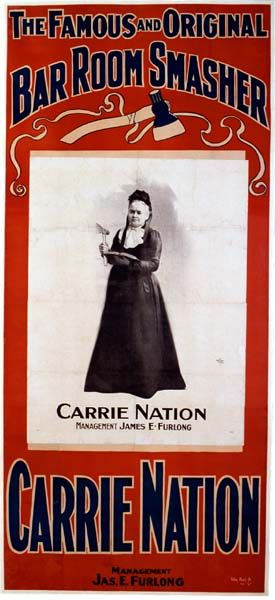 Carrie Nation ~ Temperance advocate ~ Known for smashing bars with a hatchet and rocks ~ Also used the name Carry A. Nation. In 1901 she became a household name! Her home in Medicine Lodge is an Historical Building.