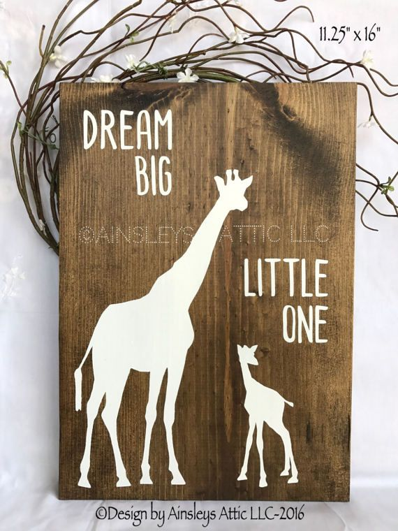 ~~~~~~~~~~AN ORIGINAL DESIGN by AINSLEYS ATTIC LLC~~~~~~~~~~~~~~~~ DREAM BIG LITTLE ONE Baby Giraffe Rustic Wood Nursery Sign ***************************************************************************** SIGN SIZES: 9.25w x 12L | 11.25w x 16L | Both .75d COLORS: Medium-Dark Stain/White Text & Silhouette (photo 1) MADE FROM: quality knotty pine BACK: lightly stained/painted HANGER: sawtooth attached to back TO ORDER: Please message me, PRIOR, to purchasing if you will be buying...