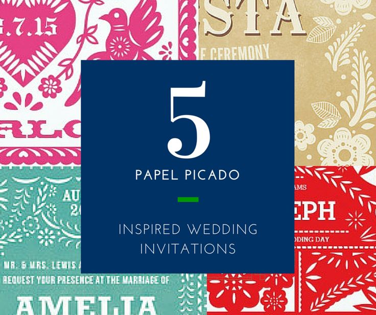 5 Papel Picado Inspired Mexican Wedding Invitations