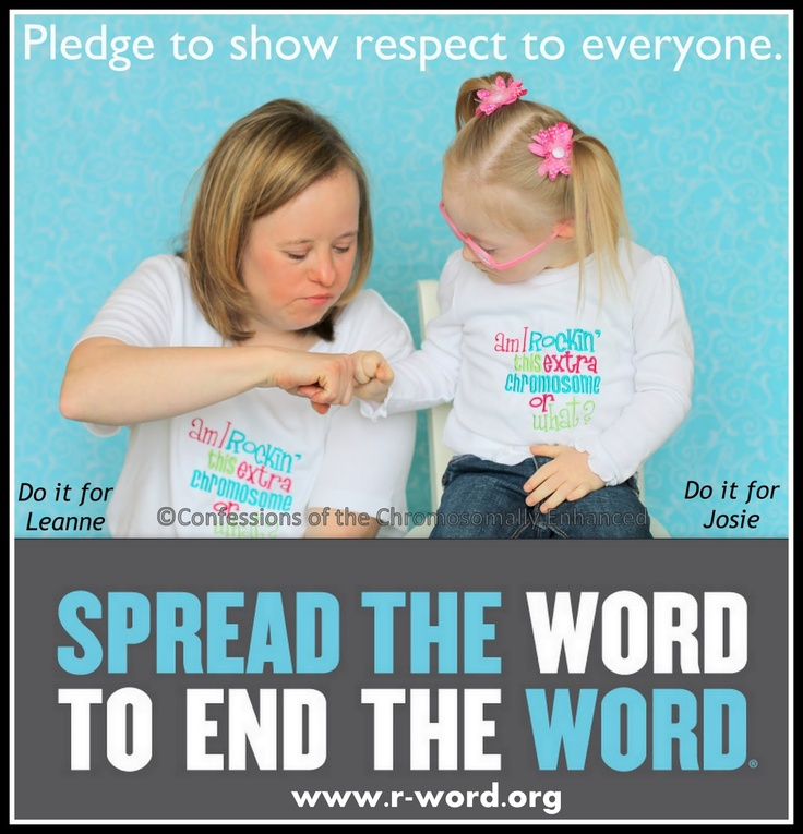 """The word """"Retard(ed)"""" is hurtful to individuals with developmental disabilities and to those who love them.  Please spread the word to end the word."""