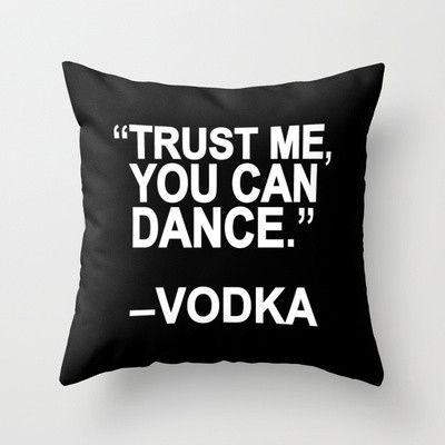 Trust me, you can dance. Throw Pillow by Sara Eshak