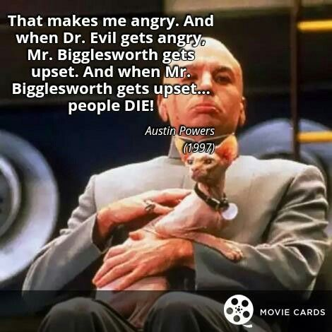 And when Mr. Bigglesworth gets upset... #Caturday #AustinPowers #Quote #Quotecards http://moviecards.us/movies/lines/austin-powers/that-makes-me-angry-and-when-dr-evil-gets-angry/144