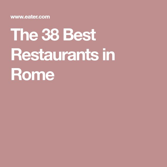 The 38 Best Restaurants in Rome