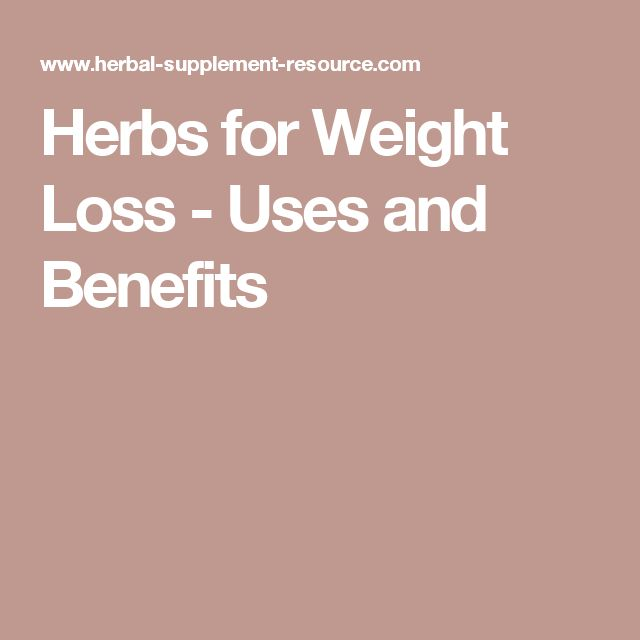 Herbs for Weight Loss - Uses and Benefits