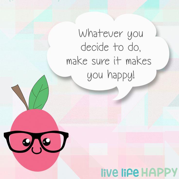 Wat je ook doet, zorg dat het je blij maakt! Quote met ons vrolijke logo!