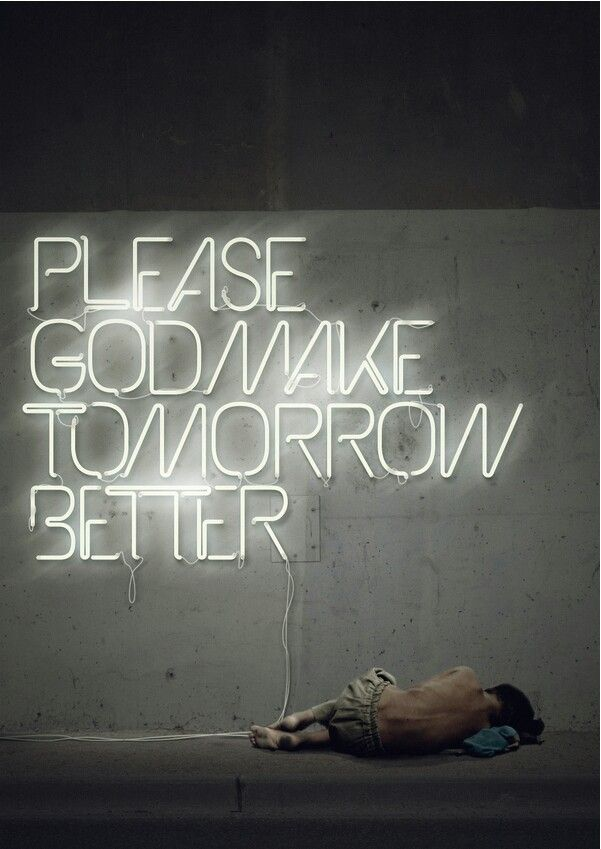 Tomorrow Is Going To Be A Better Day Quote Best Quotesmejores
