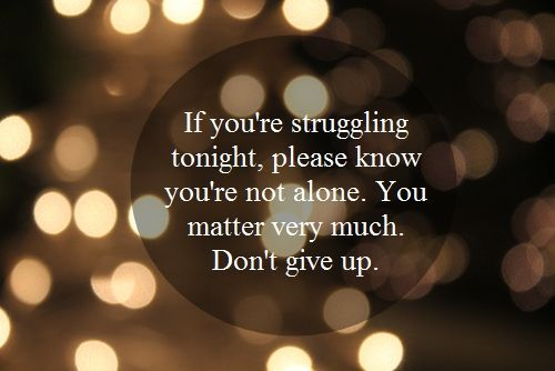 needed to hear this tonight...: Sayings, Don'T Give Up, Youmatter, Life, Quotes, You Matter, Thought, Don T, Inspirational