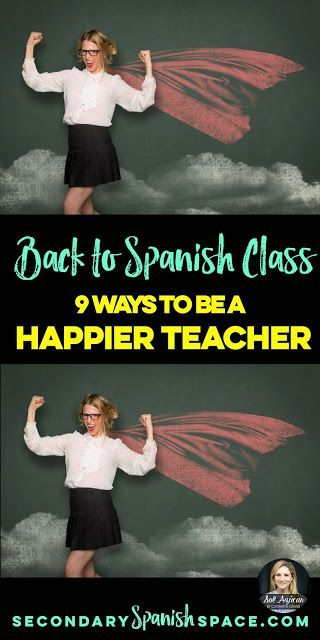 Back to Spanish Class: 9 Ways to Be a Happier Teacher | Secondary Spanish Space