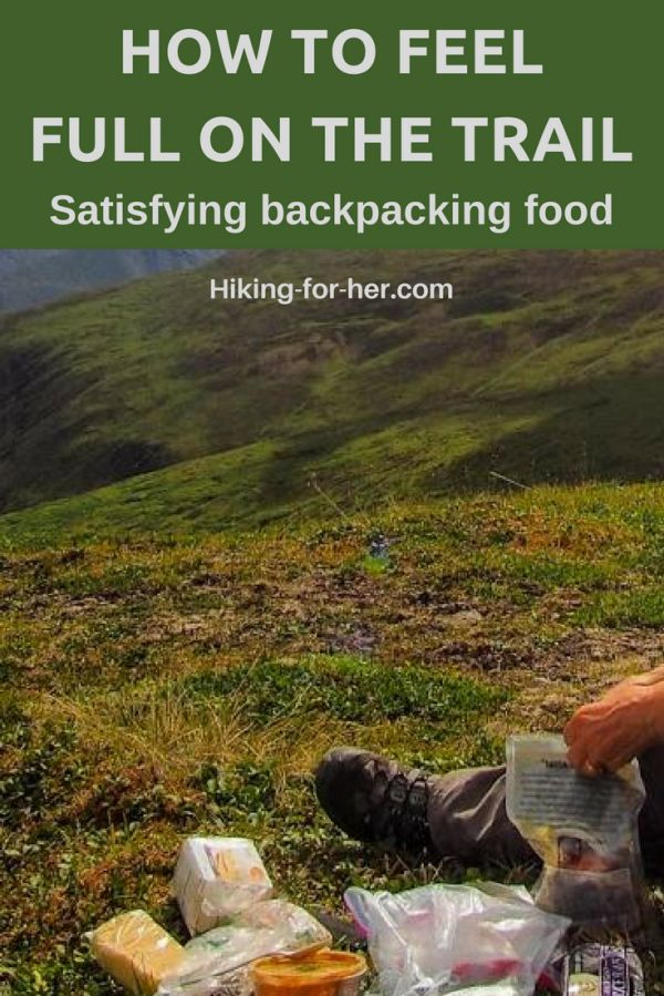 Carrying enough food to feel full on a backpacking trip is tricky. Hiking For Her throws a few science facts your way to make it easy to find satisfying backpacking food. #backpacking  #hikingfood