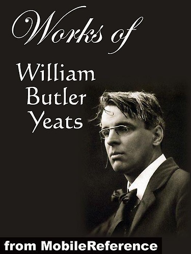 an analysis of the works of william butler yeats William butler yeats (/ˈjeɪts/ 13 june 1865 - 28 january 1939) was an irish poet and one of the foremost figures of 20th-century literature.