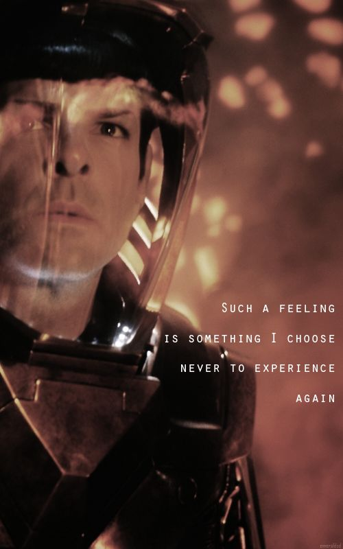 """""""Such a feeling is something I choose never to experience again"""" #StarTrekReboot #IntoDarkness #Spock"""
