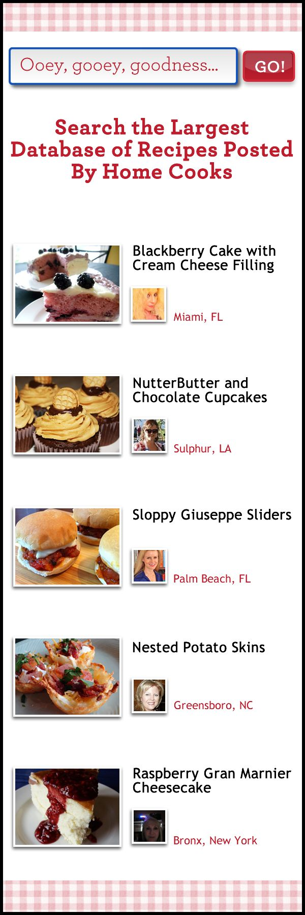 Search the largest database of recipes posted by home cooks There are some great receipes at this site.