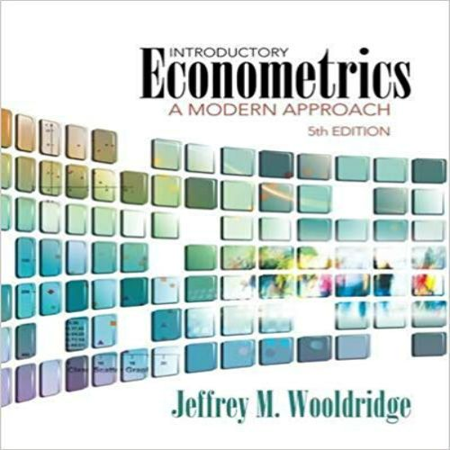 Introductory econometrics a modern approach 5th edition by introductory econometrics a modern approach 5th edition by wooldridge solution manual 1111531048 9781111531041 download free sample fandeluxe Gallery