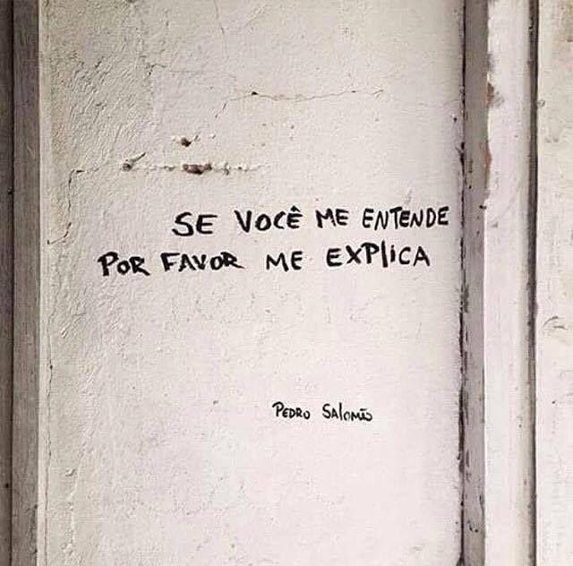 Se você me entende por favor me explica. #frases