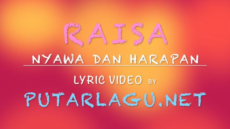 Raisa - Nyawa Dan Harapan (Lyric Video)