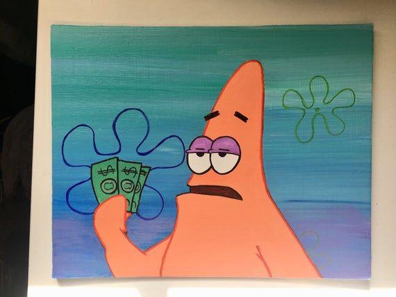 Patrick Star I Have 3 Dollars Spongebob Painting Spongebob Painting Hippie Painting Disney Canvas Art