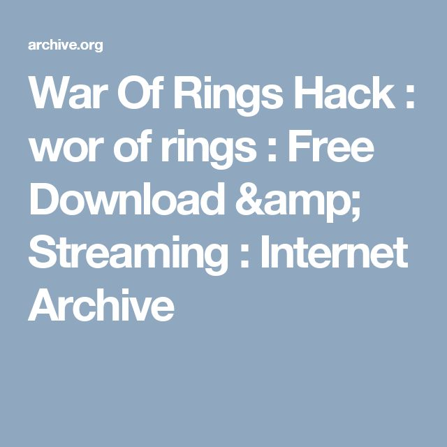 War Of Rings Hack : wor of rings : Free Download & Streaming : Internet Archive