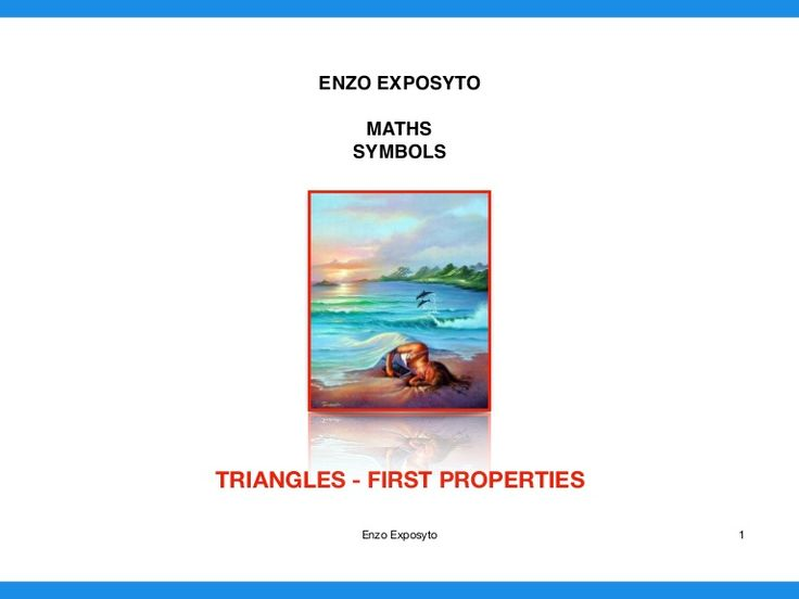 MATHS SYMBOLS - TRIANGLES - FIRST PROPERTIES
