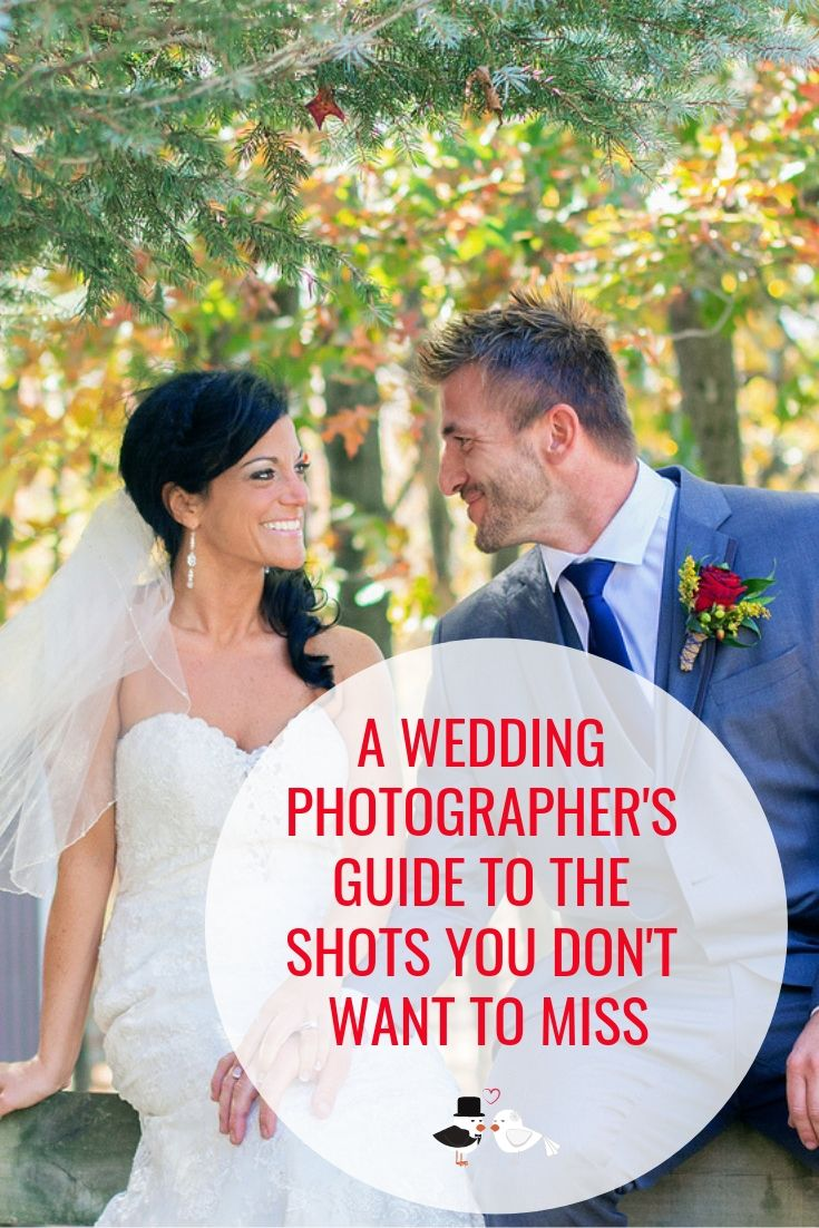 Once In A Lifetime Moments A Wedding Photographer S Guide To The Shots You Don T Want To Miss Wedding Shots Wedding Wedding Photographers