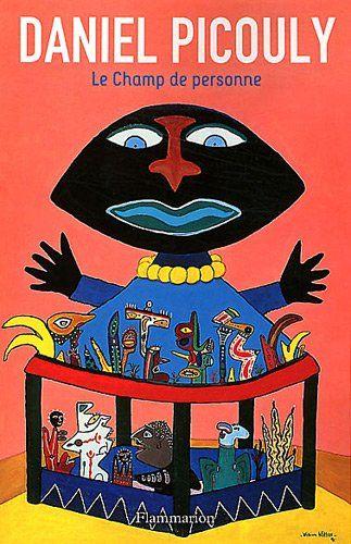 Le champ de personne : Grand prix des lecteurs de Elle 1996. Ce roman sur l'enfance, qui a révélé Daniel Picouly il y a vingt ans, est une petite merveille